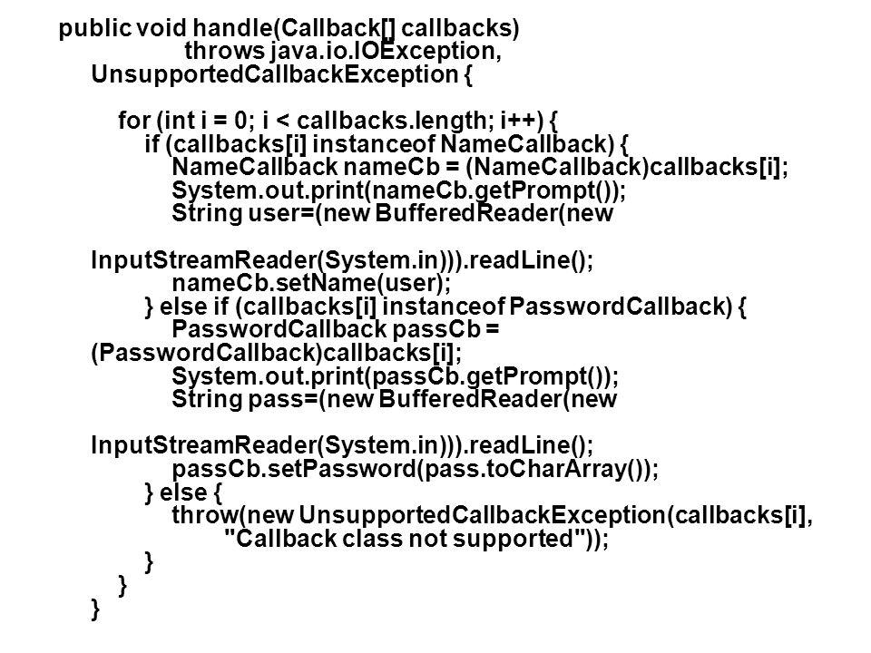 public void handle(Callback[] callbacks) throws java. io